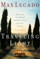 Traveling Light Deluxe Edition - Max Lucado