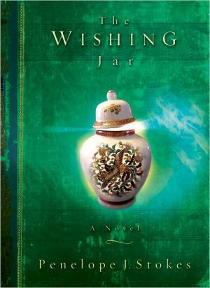 The Wishing Jar: A Novel - Penelope J. Stokes
