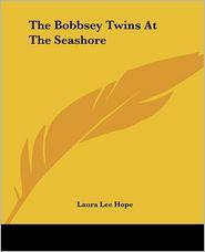 The Bobbsey Twins at the Seashore - Laura Lee Hope