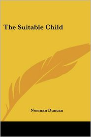 The Suitable Child - Norman Duncan