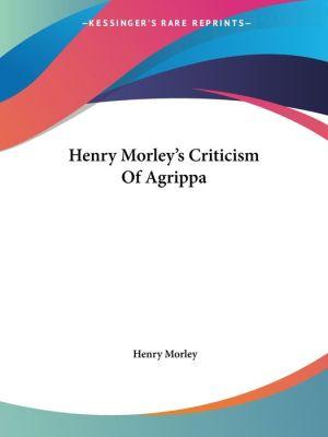 Henry Morley's Criticism of Agrippa - Henry Morley