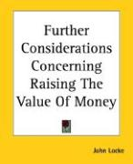 Further Considerations Concerning Raising the Value of Money