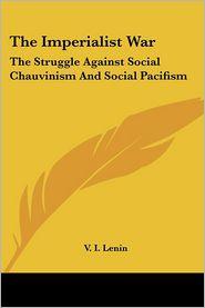 The Imperialist War: The Struggle Agains - V.I. Lenin