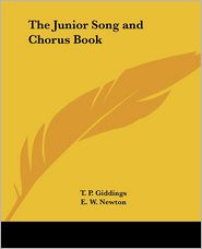 The Junior Song and Chorus Book - T. P. Giddings, E. W. Newton
