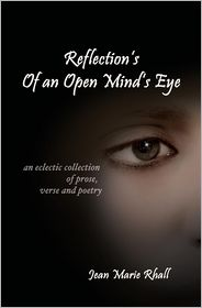Reflection's of an Open Mind's Eye: An Eclectic Collection of Prose, Verse and Poetry