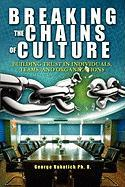 Breaking the Chains of Culture