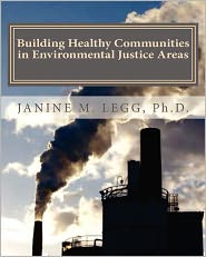 Building Healthy Communities in Environmental Justice Areas - ., Janine MLegg MBA Janine MLegg