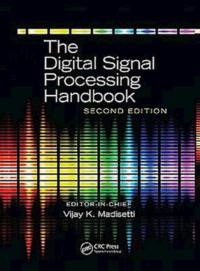 The Digital Signal Processing Handbook, Second Edition - 3 Volume Set (Electrical Engineering Handbook) - Vijay K. Madisetti