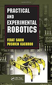 Practical and Experimental Robotics - Kachroo, Pushkin / Sahin, Ferat