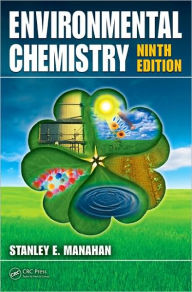 Environmental Chemistry, Ninth Edition - Stanley Manahan