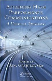 Attaining High Performance Communications: A Vertical Approach - Ada Gavrilovska (Editor)