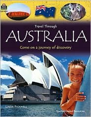 Travel Through: Australia: Come on a Journey of Discovery - Teacher Created Resources, Linda Pickwell