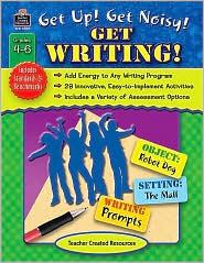 Get Up! Get Noisy! Get Writing! - Stephanie Kuligowski, Eric Migliaccio (Editor)