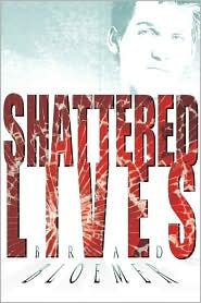 Shattered Lives - Brad Bloemer