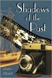 Shadows of the Past - Arthur Bebell