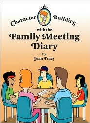 Character Building with the Family Meeti - Jean Tracy