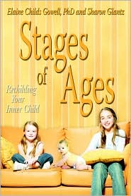Stages of Ages: Rechilding Your Inner Child - Elaine Childs Gowell