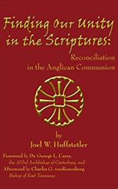 Finding Our Unity in the Scriptures - Huffstetler, Joel W.