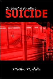 In Quest of Another's Suicide - Morton N. Felix