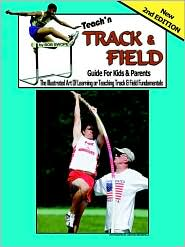 Teach'n Track and Field: Guide for Kids and Parents - Bob Swope