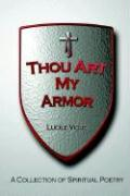 Thou Art My Armor: A Collection of Spiritual Poetry