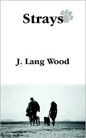 Strays - J. Lang Wood