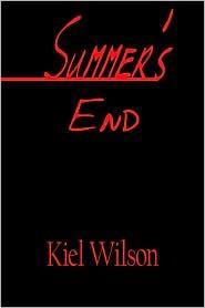Summer's End - Kiel Wilson