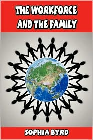 The Workforce and The Family - Sophia Byrd