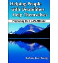 Helping People with Disabilities Help Themselves - Barbara Jean Young