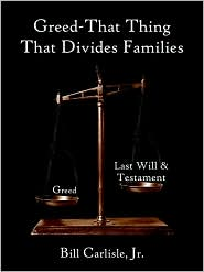 Greed -That Thing That Divides Families - Bill Carlisle