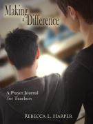 Making a Difference: A Prayer Journal for Teachers