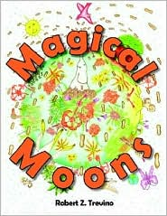 Magical Moons - Robert Z. Trevino