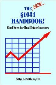New 1031 Handbook: Good News for Real Estate Investors - Bettye J. Matthews Cpa