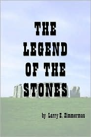 The Legend of the Stones - Larry E. Zimmerman