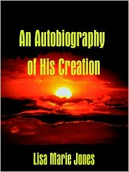 An Autobiography of His Creation - Lisa Marie Jones