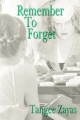 Remember To Forget - Tangee Zayas