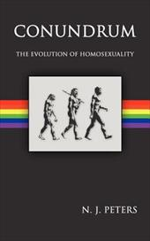 Conundrum: The Evolution of Homosexuality - Peters, N. J.