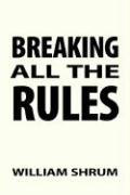 Breaking All the Rules