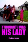 I Thought I Was His Lady