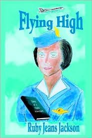 Flying High: Diary Of A Flight Attendant - Ruby Jackson