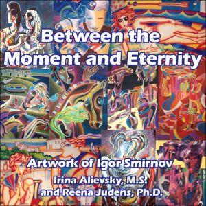 Between the Moment and Eternity: Artwork of igor Smirnov