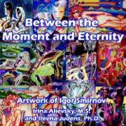 Between the Moment and Eternity: Artwork of Igor Smirnov