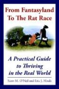 From Fantasyland to the Rat Race: A Practical Guide to Thriving in the Real World