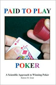 Paid To Play Poker - Barton  M. Gratt