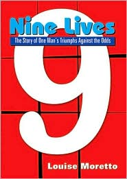 Nine Lives: The Story of One Man's Triu