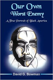 Our Own Worst Enemy - David G. Bowman