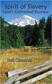 Spirit of Slavery - Paul Clements