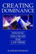 Creating Dominance: Winning Strategies for Law Firms