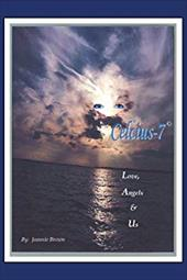 Celcius-7: Love, Angels, & Us - Brown, Jeannie