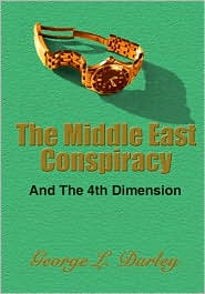 The Middle East Conspiracy - George L. Darley
